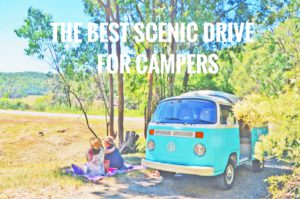 The Best Scenic Drive for Campers