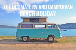 The Ultimate RV and Campervan Beach Holiday